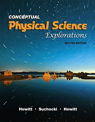 Conceptual Physical Science Explorations - Hewitt, Paul G, and Suchocki, John A, and Hewitt, Leslie A