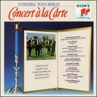Concert à la Carte - Ensemble Wien-Berlin; Gunter Hogner (horn); HansJörg Schellenberger (oboe); Karl Leister (clarinet);...
