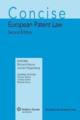 Concise European Patent Law - Hacon, Richard (Editor), and Pagenberg, Jochen (Editor)