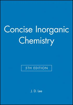 Concise Inorganic Chemistry Book By J D Lee 2 Available Editions