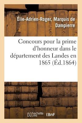 Concours Pour La Prime d'Honneur Dans Le D?partement Des Landes En 1865. M?moire - de Dampierre-E-A-R