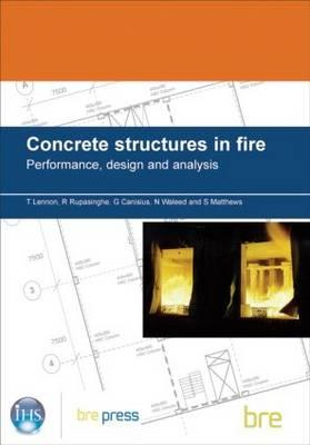 Concrete Structures in Fire: Performance, Design and Analysis (BR 490) - Lennon, T.