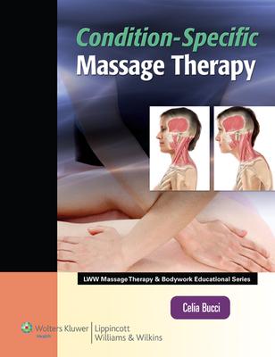 Condition-Specific Massage Therapy - Bucci, Celia
