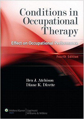 Conditions in Occupational Therapy - Atchison, Ben, and Dirette, Diane K.