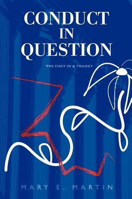 Conduct in Question: The First in a Trilogy - Martin, Mary E