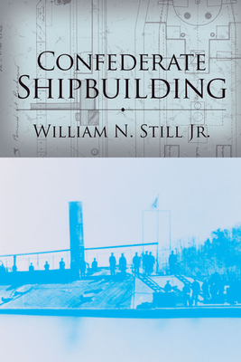 Confederate Shipbuilding - Still, William N, Jr.