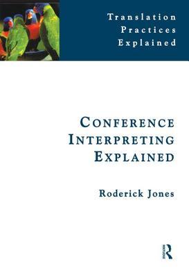 Conference Interpreting Explained - Jones, Roderick