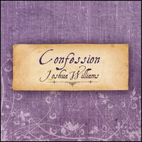 Confession - Joshua Williams