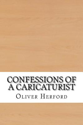 Confessions of a Caricaturist - Herford, Oliver
