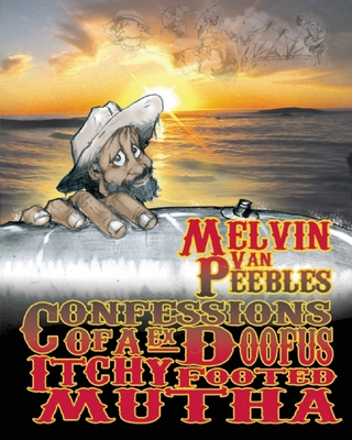 Confessions of a Ex-Doofus-Itchyfooted Mutha - Van Peebles, Melvin, and Peebles, Melvin Van