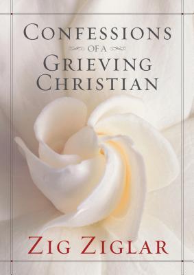 Confessions of a Grieving Christian - Ziglar, Zig