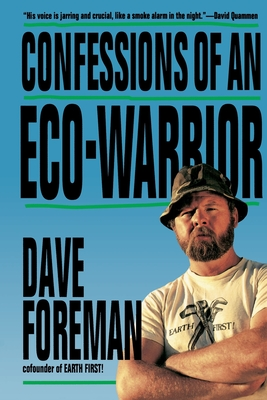 Confessions of an Eco-Warrior - Foreman, Dave