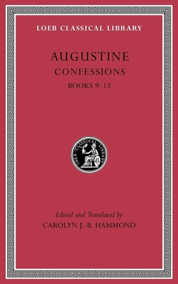 Confessions - Augustine, St., and Hammond, Carolyn J -B (Translated by)