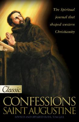 Confessions - Augustine, and Gill, Tom (Editor)