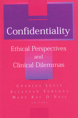Confidentiality: Ethical Perspectives and Clinical Dilemmas - Levin, I