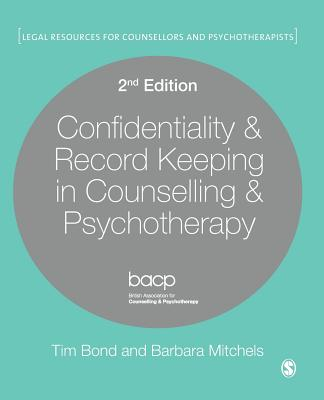 Confidentiality & Record Keeping in Counselling & Psychotherapy - Bond, Tim, and Mitchels, Barbara