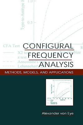 Configural Frequency Anaylsis PR - Von Eye, Alexander, Dr., PhD