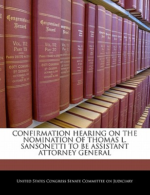 Confirmation Hearing on the Nomination of Thomas L. Sansonetti to Be Assistant Attorney General - United States Congress Senate Committee (Creator)