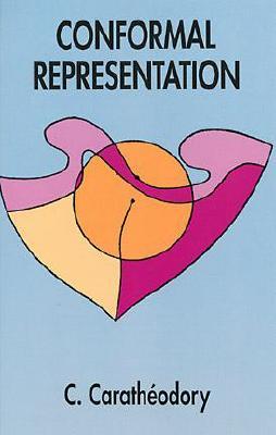 Conformal Representation - Caratheodory, Constantin, and Caratheodory, C, and Mathematics
