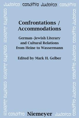 Confrontations / Accommodations - Gelber, Mark H (Editor)