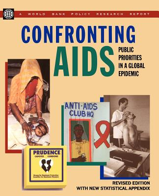 Confronting AIDS: Public Priorities in a Global Epidemic - World Bank Group, and World Book, Inc, and World Bank, Bank