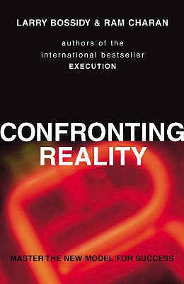 Confronting Reality: Master the New Model for Success - Bossidy, Larry, and Charan, Ram
