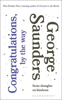 Congratulations, by the way: Some Thoughts on Kindness - Saunders, George