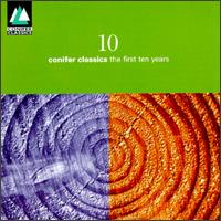 Conifer-The First Ten Years - Anthony Halstead (horn); Chilingirian Quartet; Christian Rutherford (horn); Daniel Yeadon (cello); Jiri Skovajsa (piano);...