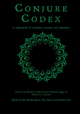 Conjure Codex 2 - Stratton-Kent, Jake (Editor), and Albion, Dis (Editor), and Carr, Erzebet (Editor)