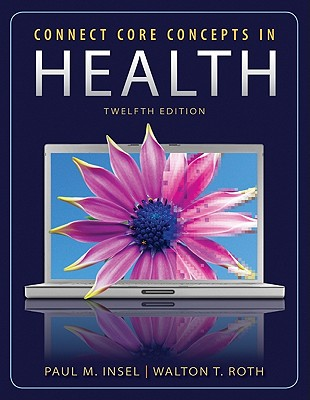 Connect Core Concepts in Health - Insel, Paul M., and Roth, Walton T.