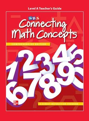 Connecting Math Concepts Level A, Teacher's Guide - McGraw-Hill Education, and SRA/McGraw-Hill
