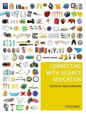Connecting with Science Education - Gregson, Robyn