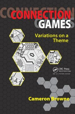 Connection Games: Variations on a Theme - Browne, Cameron