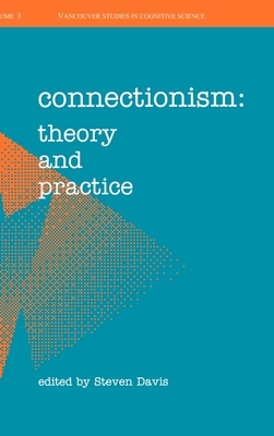 Connectionism: Theory and Practice - Davis, Steven (Editor)