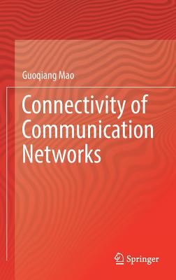 Connectivity of Communication Networks - Mao, Guoqiang