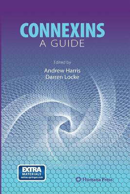 Connexins: A Guide - Harris, Andrew (Editor), and Locke, Darren (Editor)
