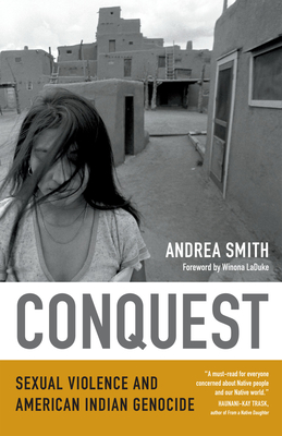 Conquest: Sexual Violence and American Indian Genocide - Smith, Andrea