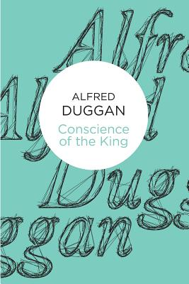 Conscience of the King - Duggan, Alfred
