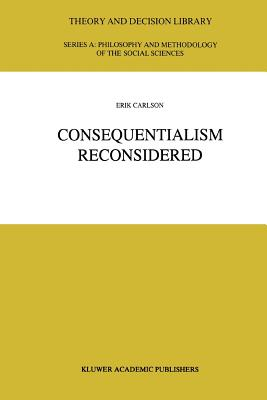 Consequentialism Reconsidered - Carlson, E.