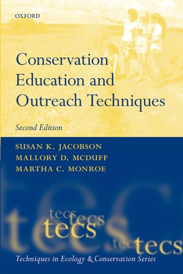 Conservation Education and Outreach Techniques - Jacobson, Susan K., and McDuff, Mallory D., and Monroe, Martha C.