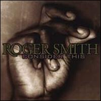 Consider This - Roger Smith