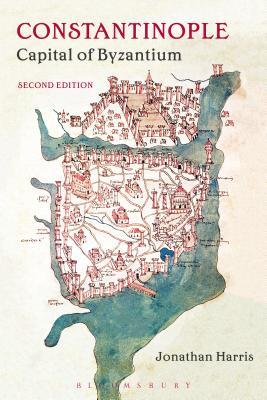 Constantinople: Capital of Byzantium - Harris, Jonathan