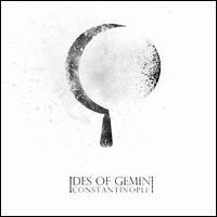 Constantinople - Ides of Gemini