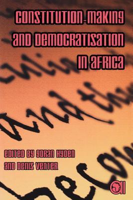 Constitution-Making and Democratisation in Africa - Hyden, Goran (Editor)