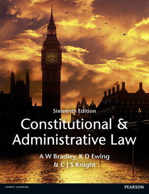 Constitutional and Administrative Law - Bradley, A., and Ewing, K., and Knight, Christopher