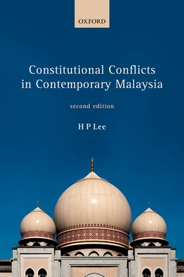 Constitutional Conflicts in Contemporary Malaysia - Lee, H. P.
