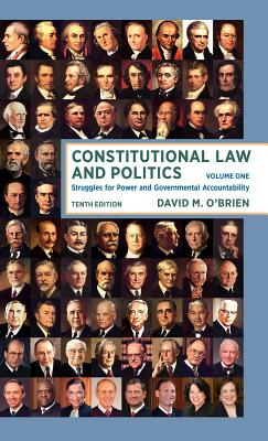 Constitutional Law and Politics: Struggles for Power and Governmental Accountability - O'Brien, David M, Professor