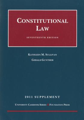 Constitutional Law, Supplement - Sullivan, Kathleen M, and Gunther, Gerald