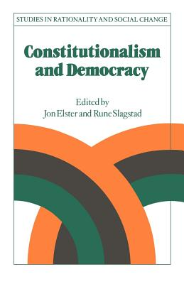 Constitutionalism and Democracy - Elster, Jon (Editor)