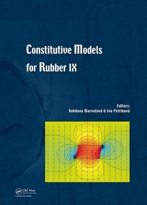 Constitutive Models for Rubbers IX - Marvalova, Bohdana (Editor), and Petrikova, Iva (Editor)